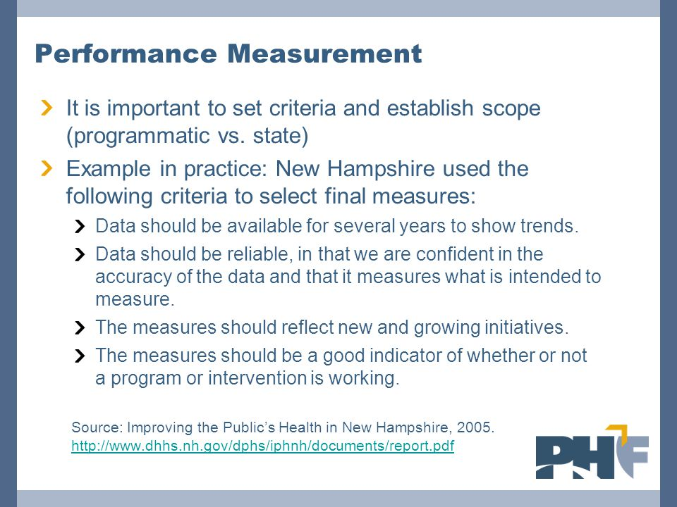 Performance Measurement It is important to set criteria and establish scope (programmatic vs.