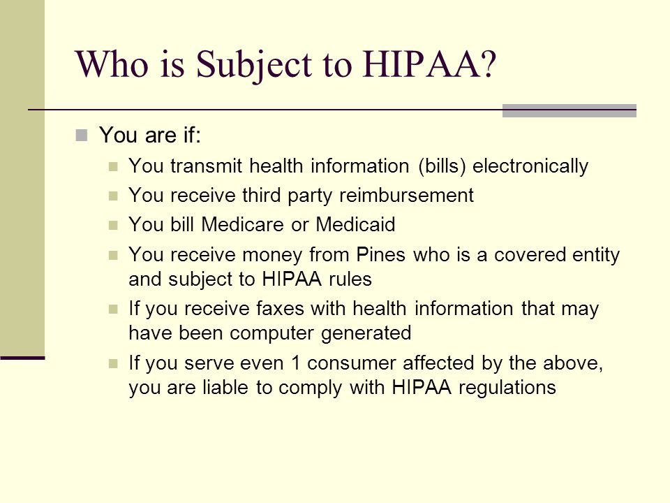 Three Parts to HIPAA Privacy Rule: Establishes standards to protect the confidentiality of personal health information (PHI) Transaction Rule: Requires compliance to standards for electronic transmission of health information (ie.