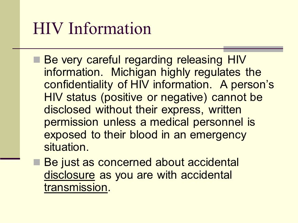 HIV Information Be very careful regarding releasing HIV information.
