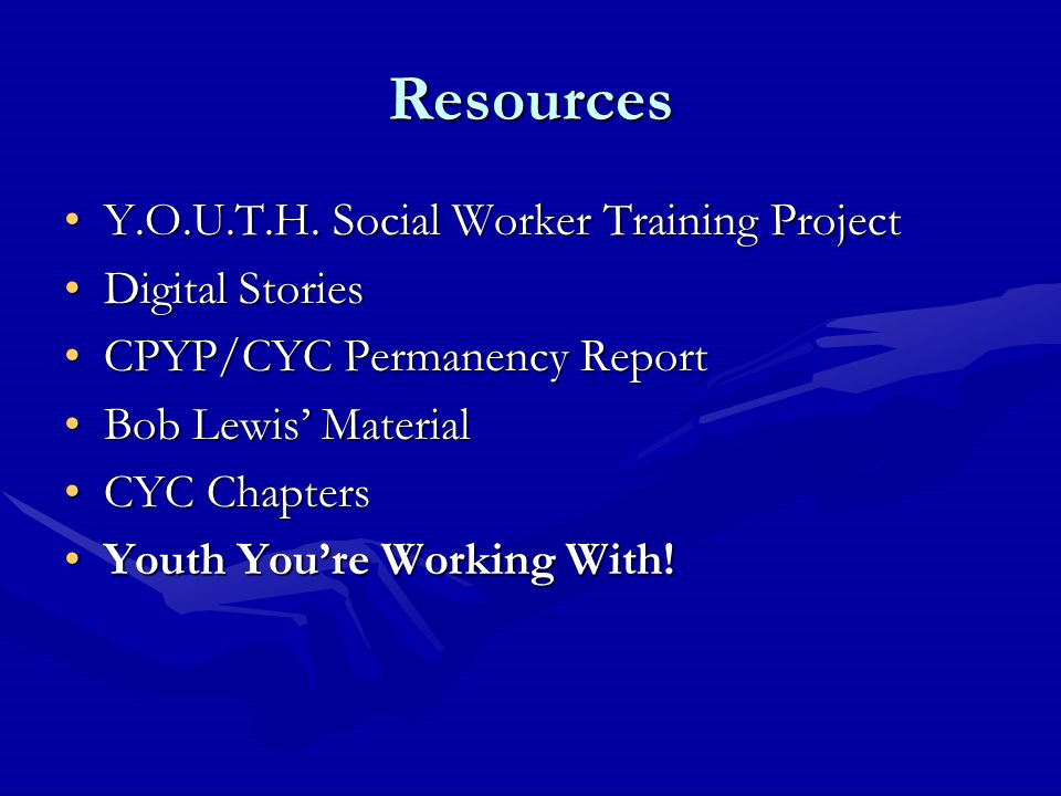 Resources Y.O.U.T.H. Social Worker Training ProjectY.O.U.T.H.