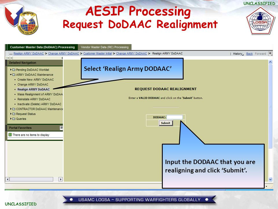 AESIP Processing Select 'Realign Army DODAAC' Input the DODAAC that you are realigning and click 'Submit'. Request DoDAAC Realignment