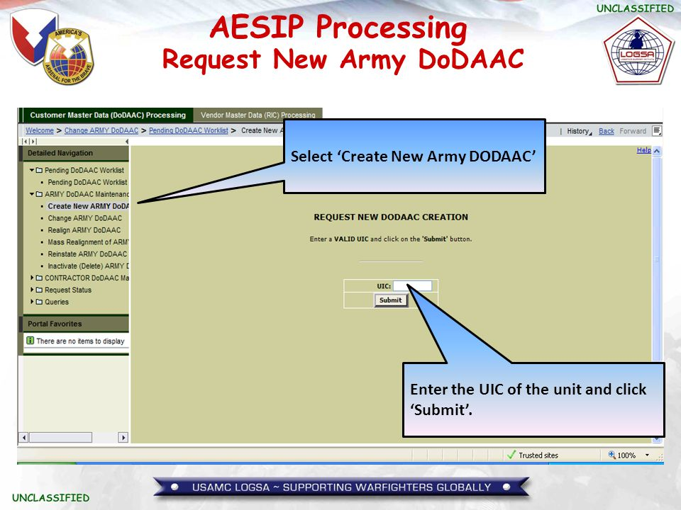 AESIP Processing Request New Army DoDAAC Select 'Create New Army DODAAC' Enter the UIC of the unit and click 'Submit'.