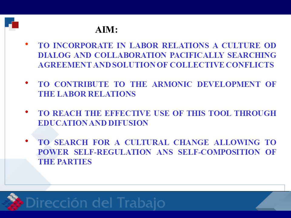  TO INCORPORATE IN LABOR RELATIONS A CULTURE OD DIALOG AND COLLABORATION PACIFICALLY SEARCHING AGREEMENT AND SOLUTION OF COLLECTIVE CONFLICTS  TO CO