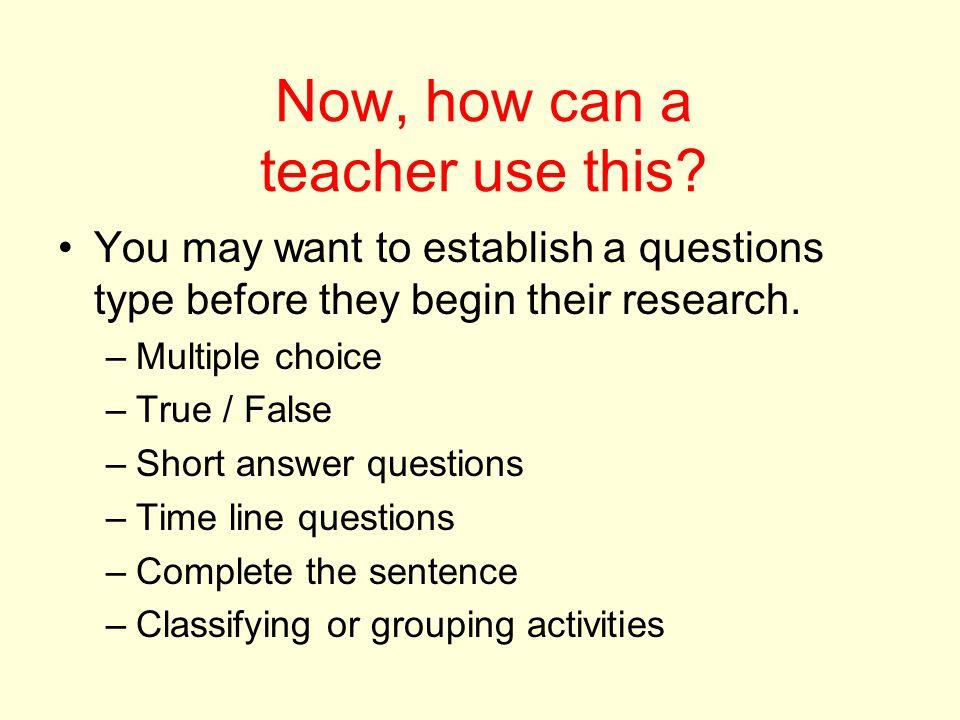 Now, how can a teacher use this.