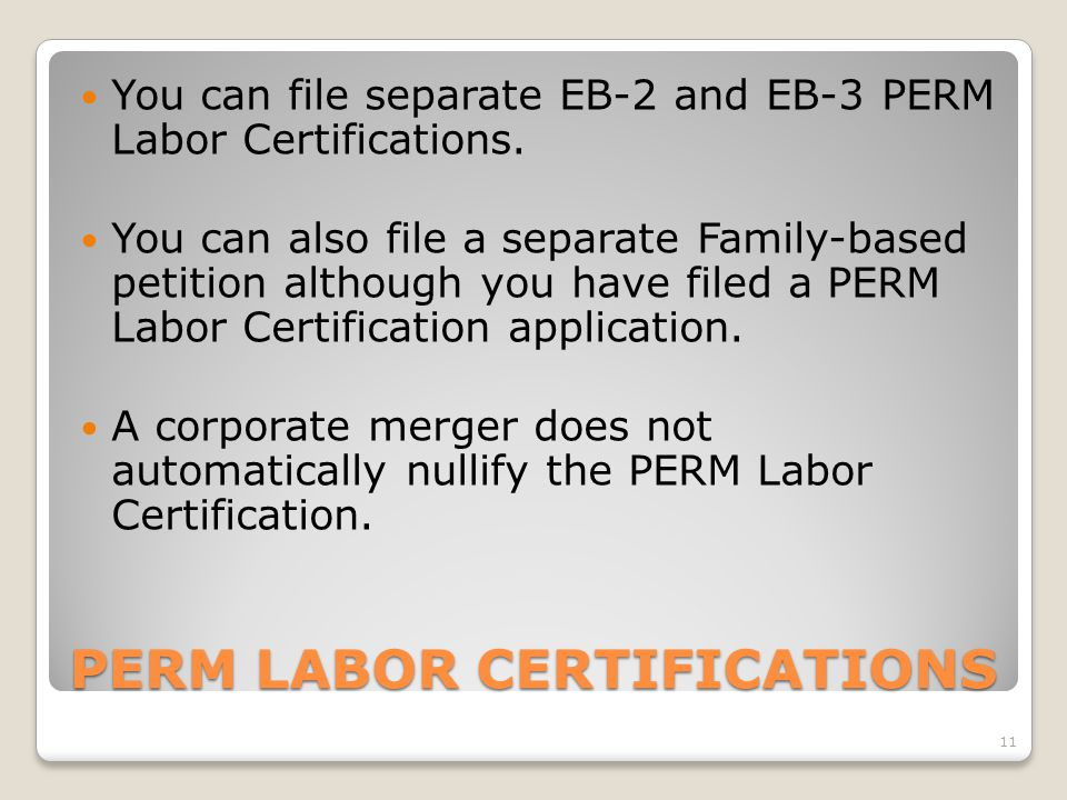 PERM LABOR CERTIFICATIONS You can file separate EB-2 and EB-3 PERM Labor Certifications. You can also file a separate Family-based petition although y