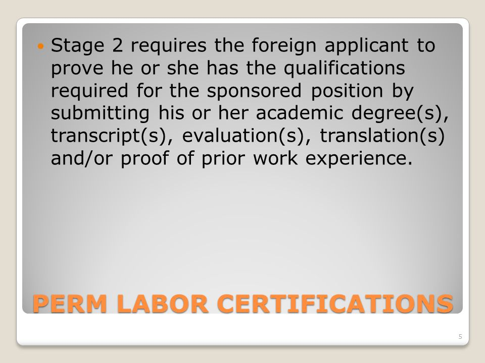 PERM LABOR CERTIFICATIONS Stage 3 is done in the U.S.