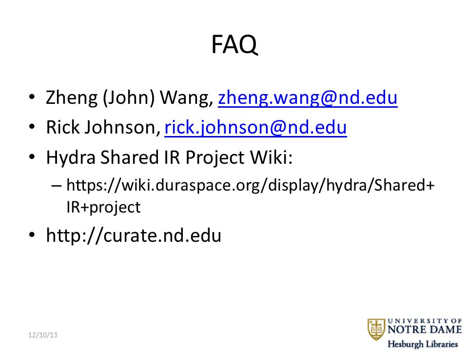 FAQ Zheng (John) Wang, Rick Johnson, Hydra Shared IR Project Wiki: –   IR+project   12/10/13