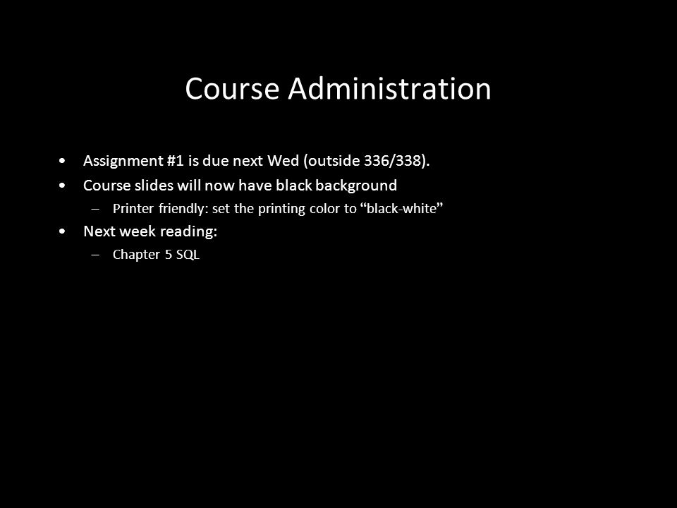 2 Course Administration Assignment #1 is due next Wed (outside 336/338).