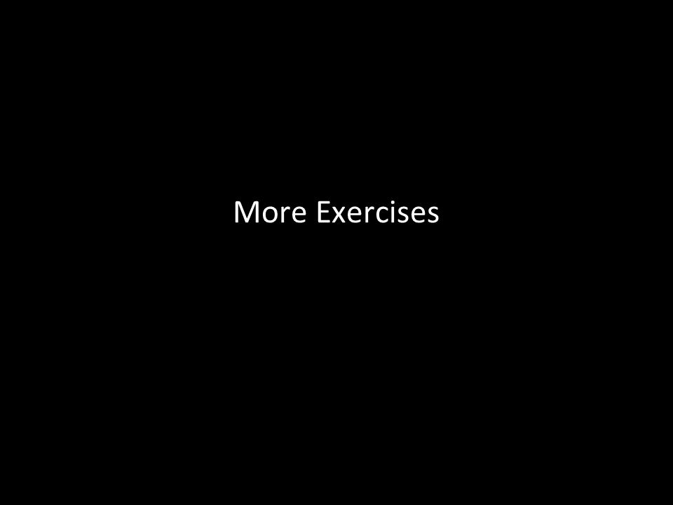 43 More Exercises