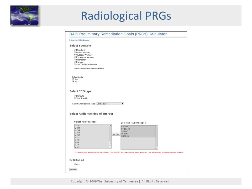 Copyright © 2009 The University of Tennessee All Rights Reserved Radiological PRGs