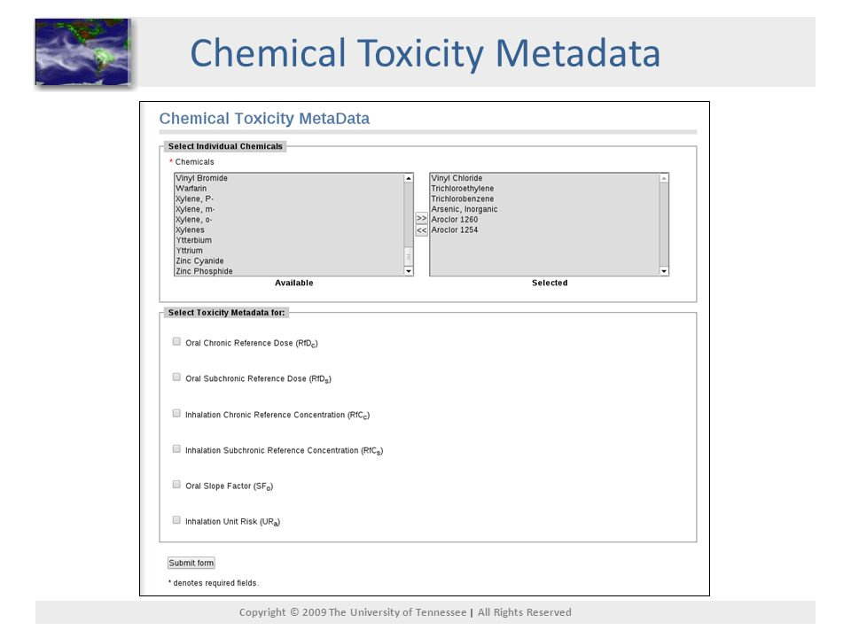 Copyright © 2009 The University of Tennessee All Rights Reserved Chemical Toxicity Metadata
