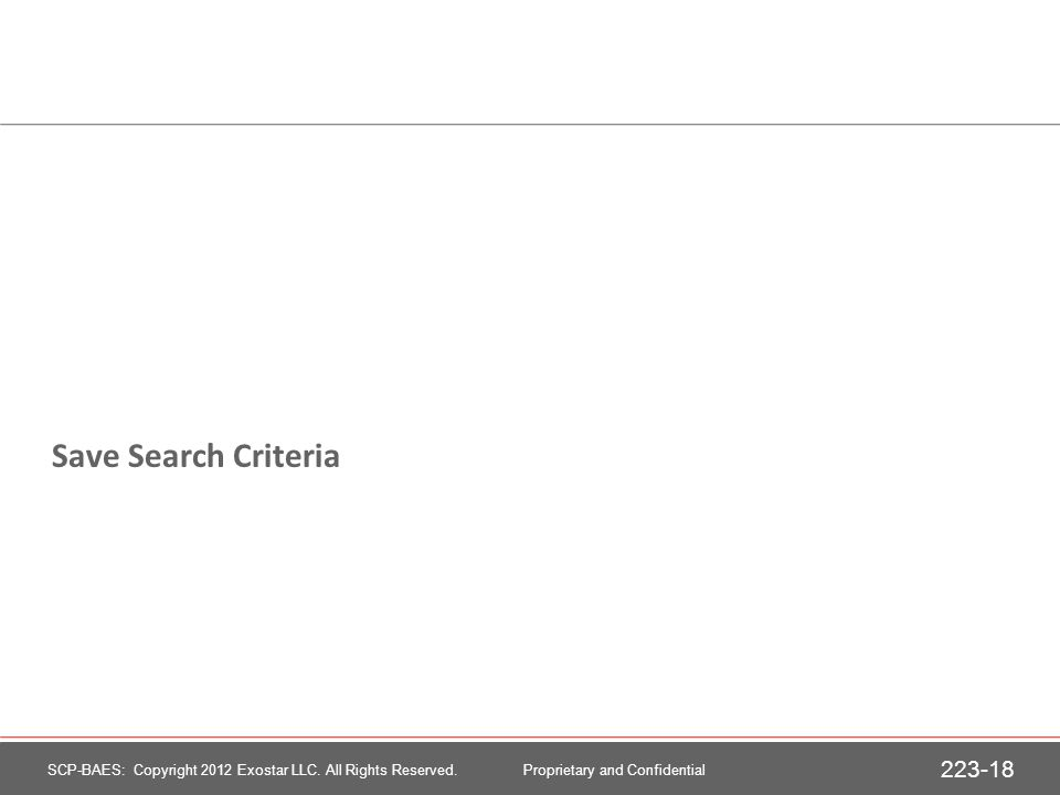 Save Search Criteria SCP-BAES: Copyright 2012 Exostar LLC.
