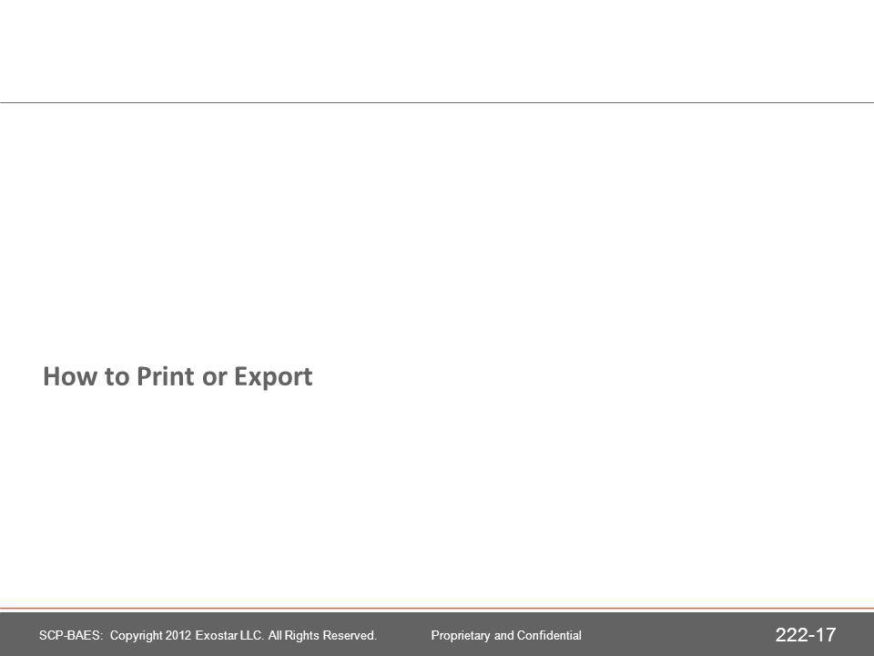How to Print or Export SCP-BAES: Copyright 2012 Exostar LLC.
