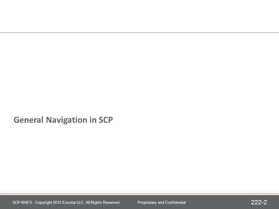 General Navigation in SCP SCP-BAES: Copyright 2012 Exostar LLC.