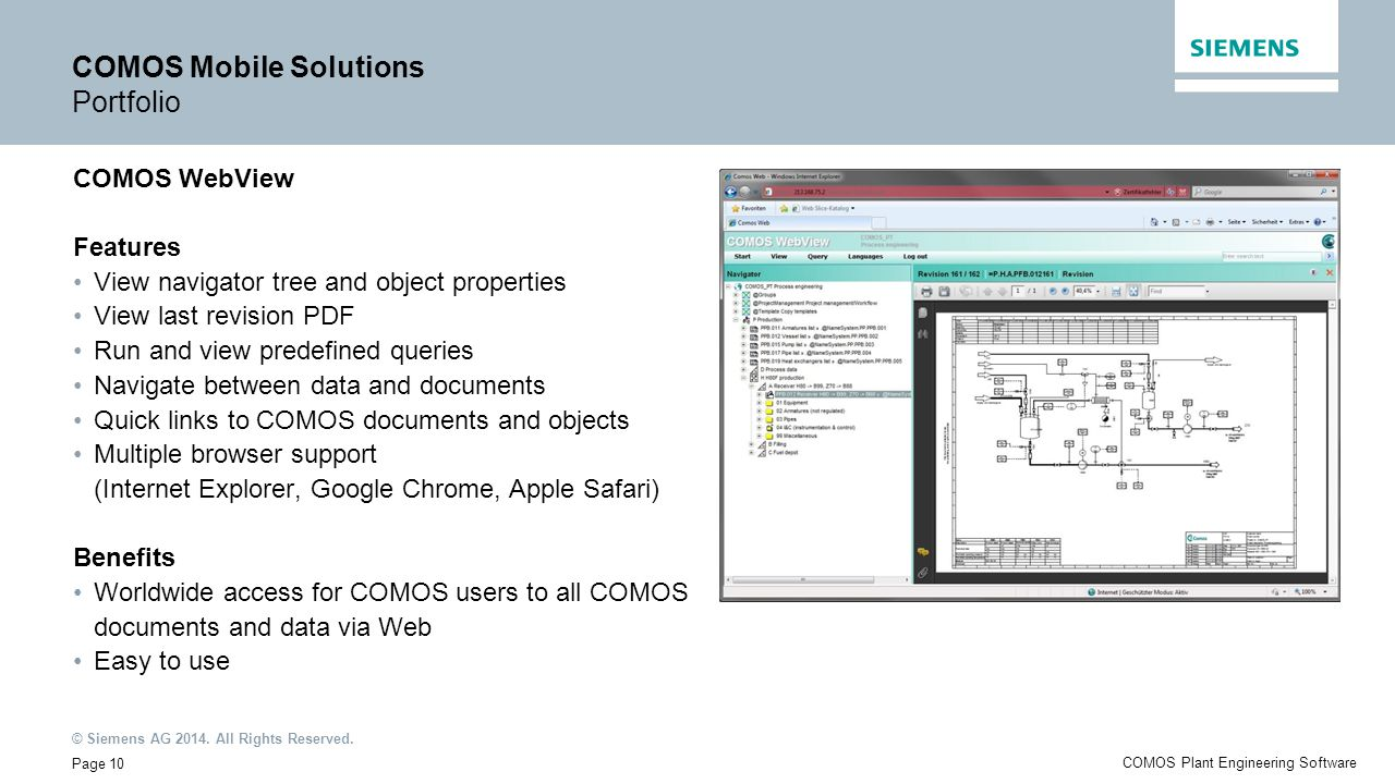 © Siemens AG 2014. All Rights Reserved. Page 10 COMOS Plant Engineering Software COMOS Mobile Solutions Portfolio COMOS WebView Features View navigato