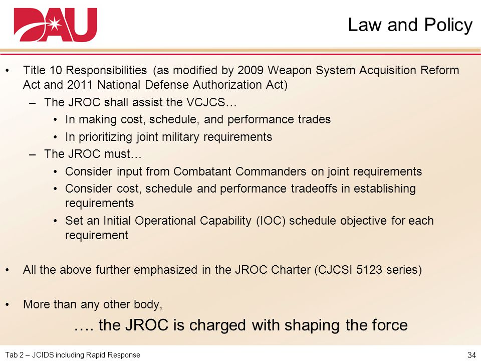 Tab 2 – JCIDS including Rapid Response Law and Policy Title 10 Responsibilities (as modified by 2009 Weapon System Acquisition Reform Act and 2011 Nat