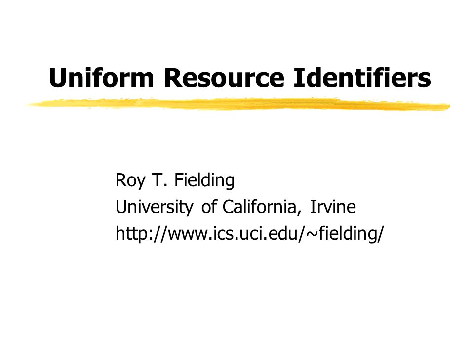 Uniform Resource Identifiers Roy T.