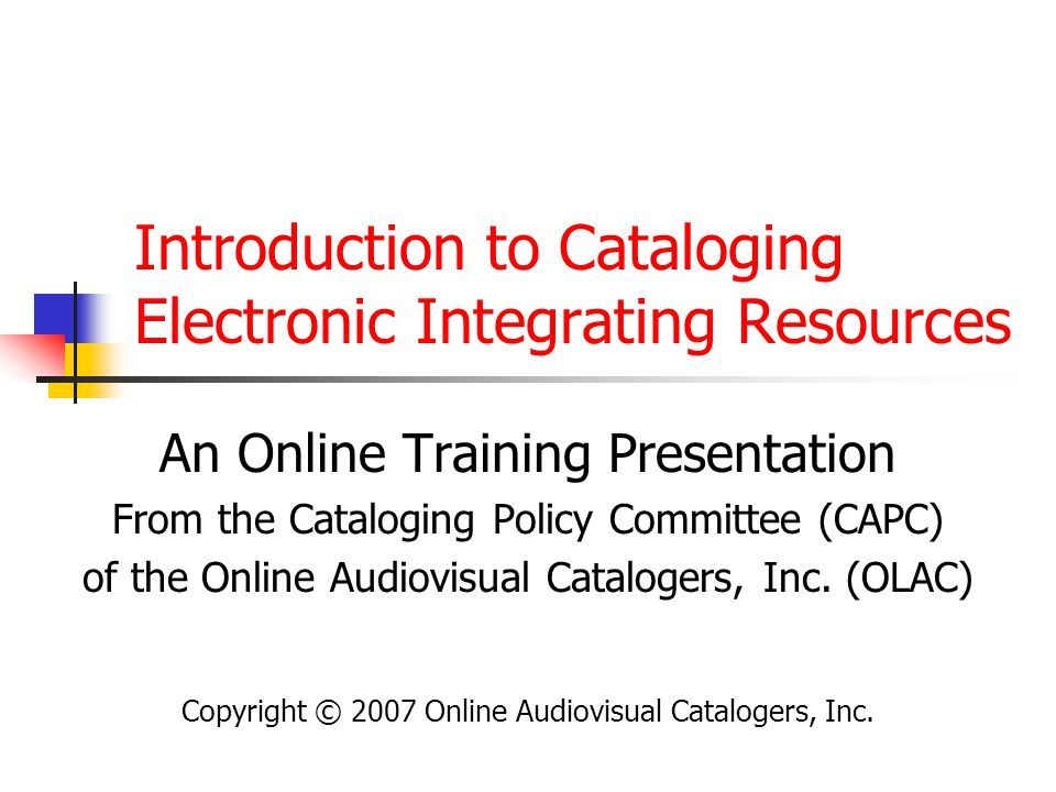 OLAC CAPC Integrating Resources Training92 Physical Description: 12.5D2 Change in dimensions: Change 300 $c to reflect current iteration.