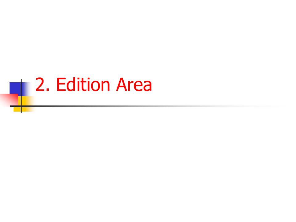 2. Edition Area