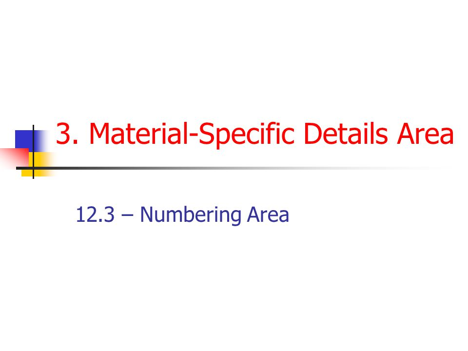 3. Material-Specific Details Area 12.3 – Numbering Area