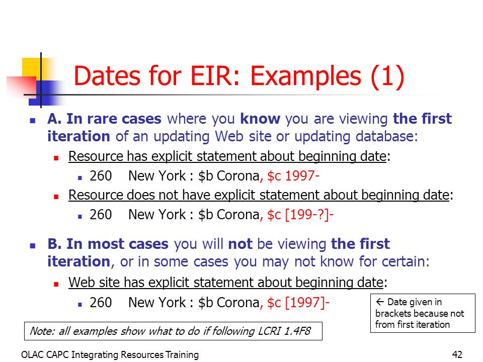 OLAC CAPC Integrating Resources Training42 Dates for EIR: Examples (1) A.