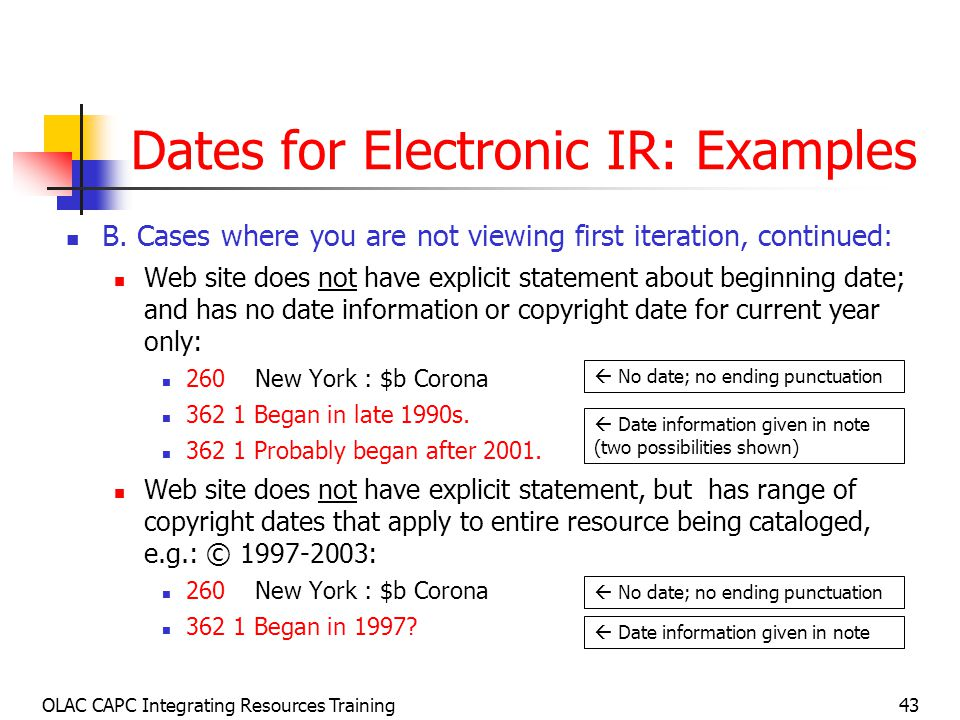 OLAC CAPC Integrating Resources Training43 Dates for Electronic IR: Examples B.