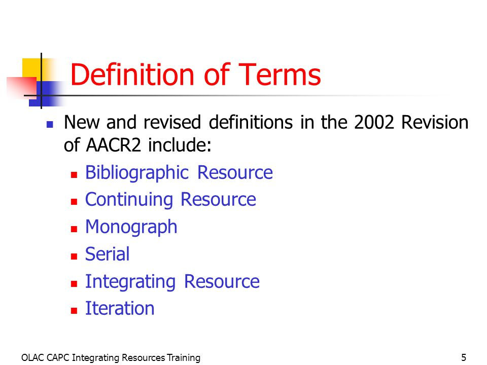 OLAC CAPC Integrating Resources Training6 Bibliographic Resources and Continuing Resources Bibliographic resource An expression or manifestation of a work or an item that forms the basis for bibliographic description.