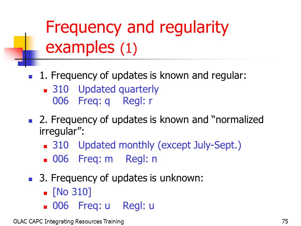 OLAC CAPC Integrating Resources Training75 Frequency and regularity examples (1) 1.