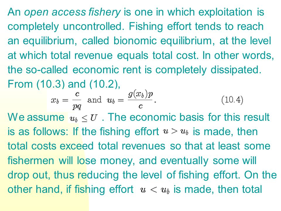 revenues exceed total costs, thereby attracting additional fishermen, and increasing the fishing effort.