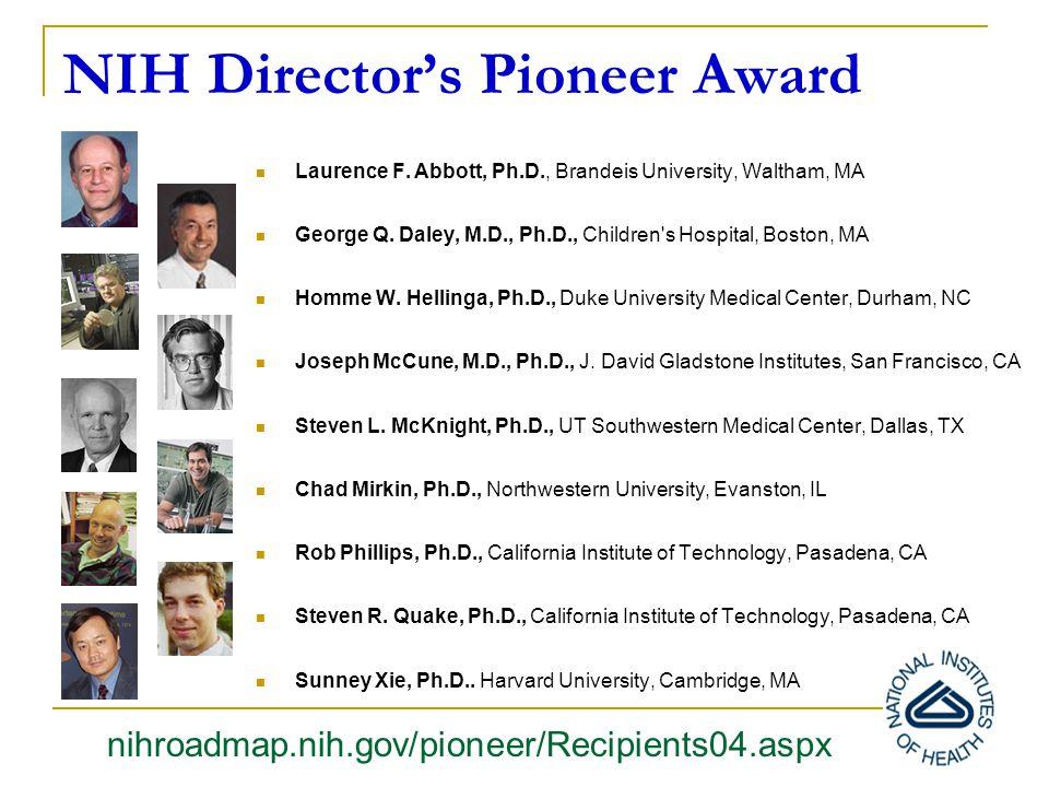 NIH Director's Pioneer Award Laurence F. Abbott, Ph.D., Brandeis University, Waltham, MA George Q.