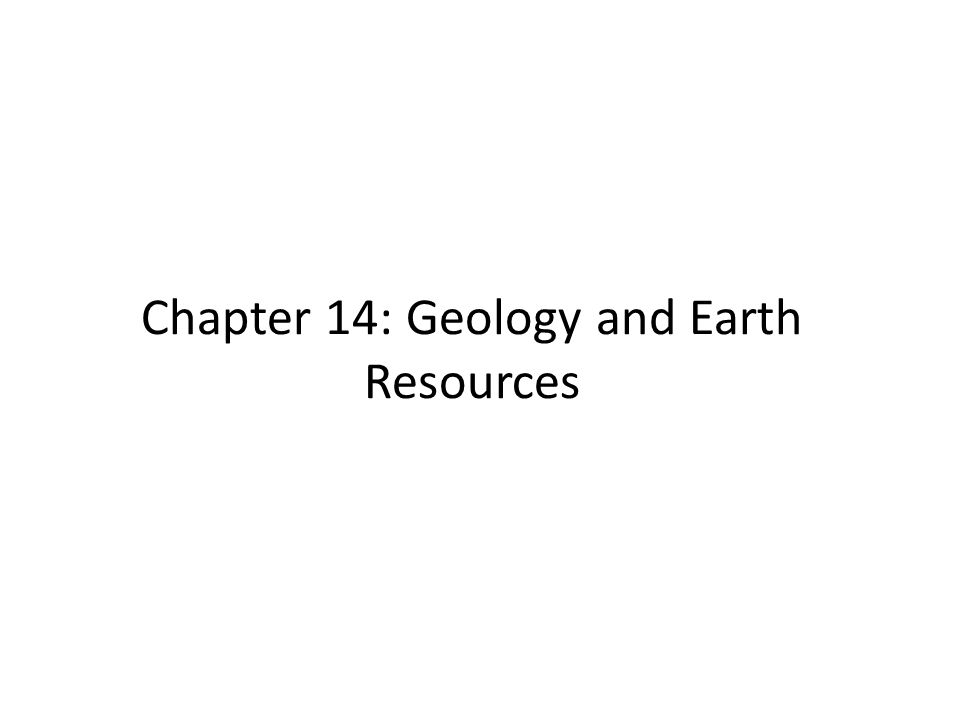 Chapter 14: Geology and Earth Resources
