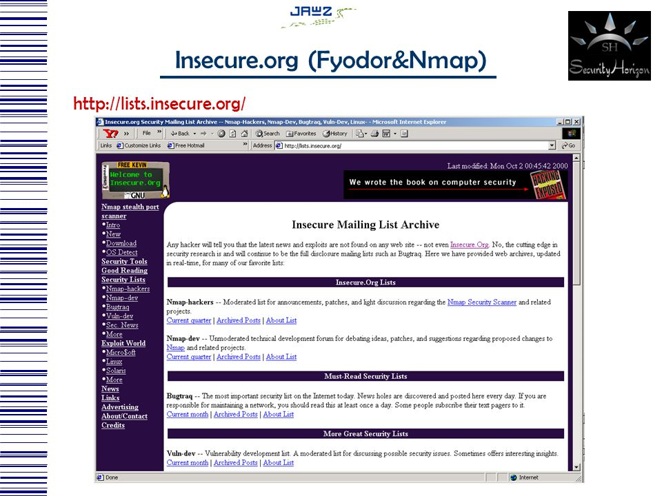 http://lists.insecure.org/ Insecure.org (Fyodor&Nmap)
