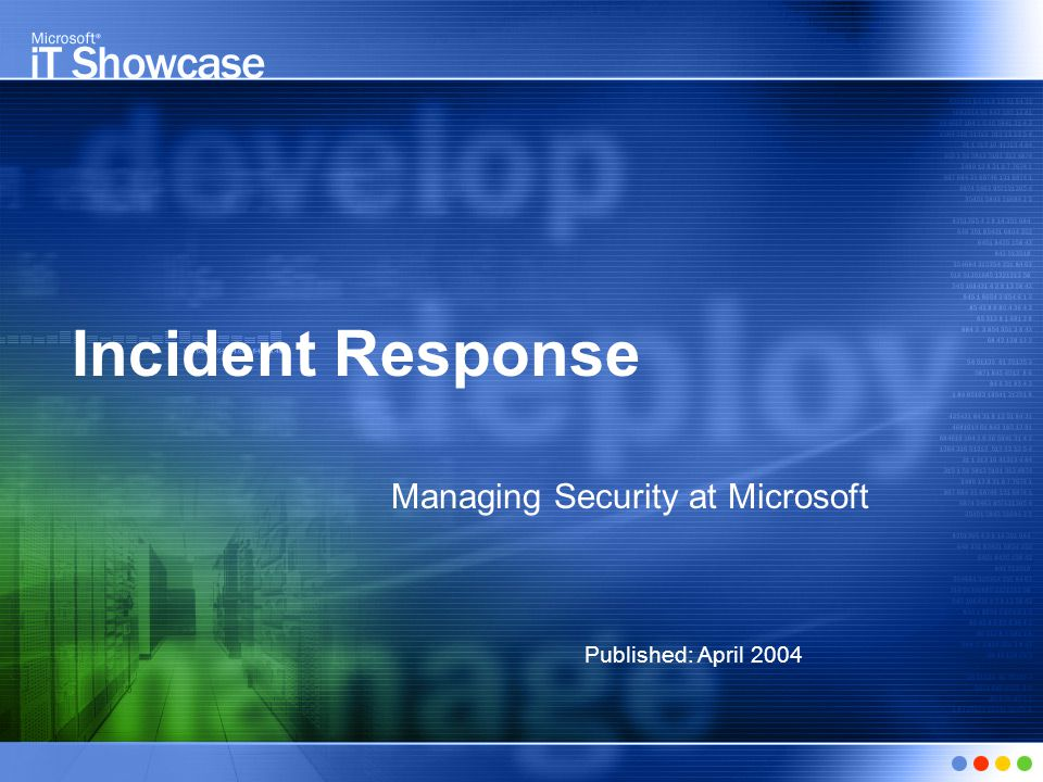 Conclusion ● Prevention is less costly than reacting to incidents ● Enterprises should develop a system of security audits, system scans, and remediation steps and educate users about protecting their systems ● Impact to systems is reduced by having a detailed, well-rehearsed, and flexible incident response plan