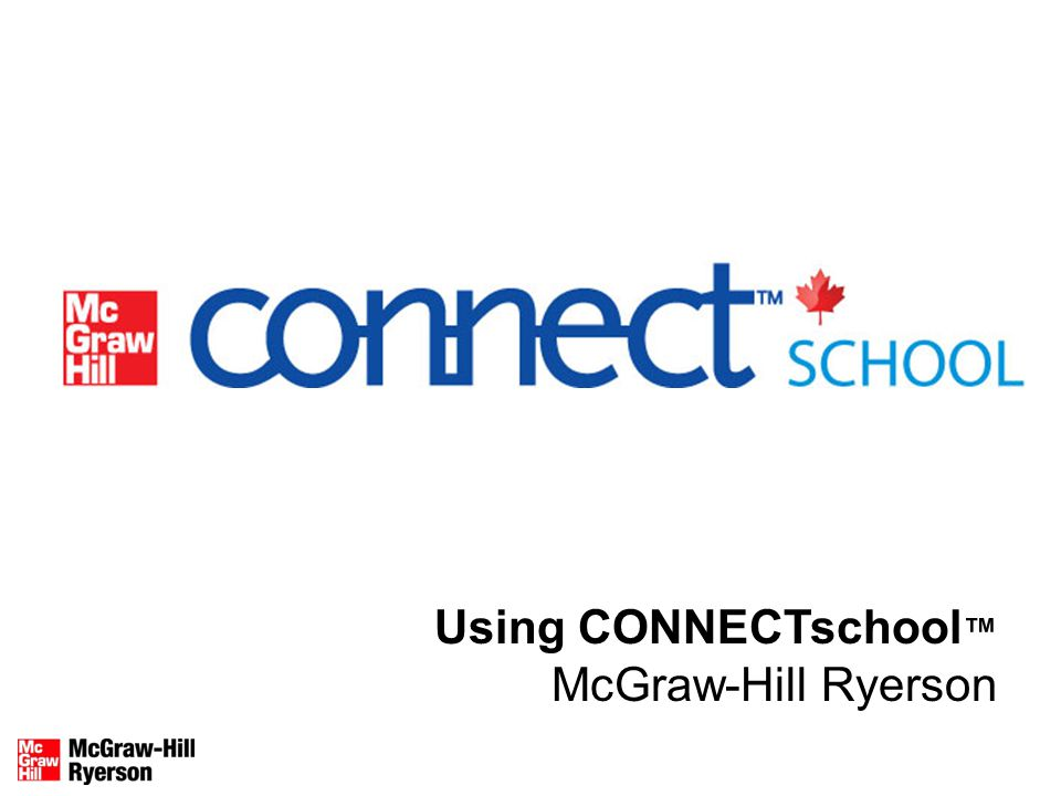 Using CONNECTschool ™ McGraw-Hill Ryerson