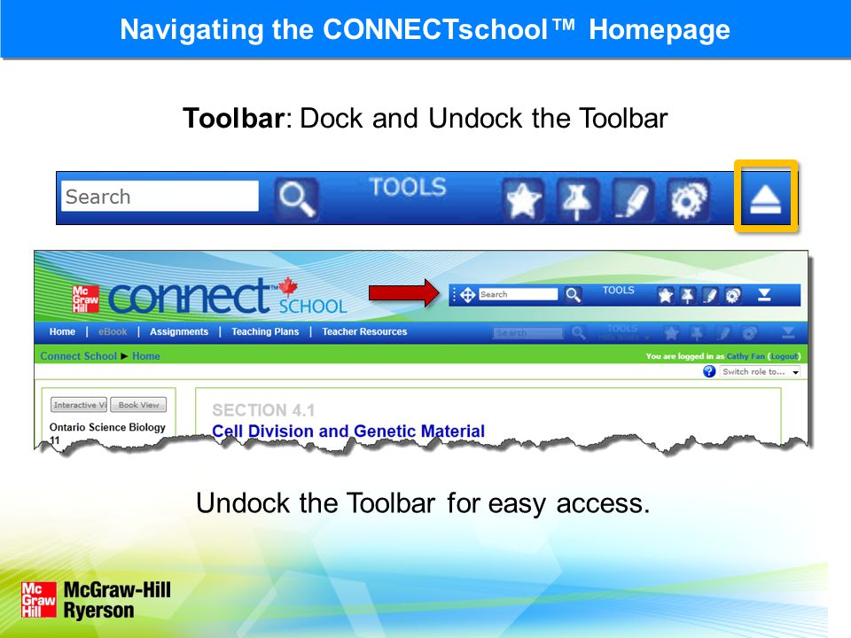 Toolbar: Dock and Undock the Toolbar Undock the Toolbar for easy access.