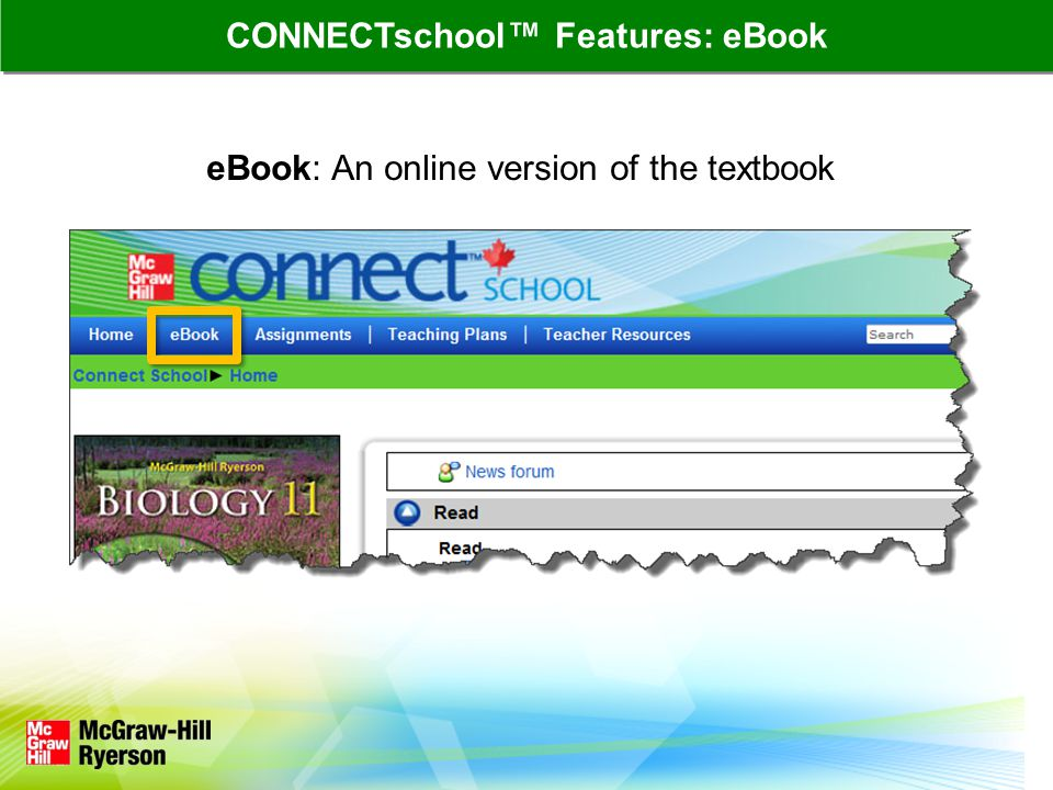 CONNECTschool™ Features: eBook eBook: An online version of the textbook