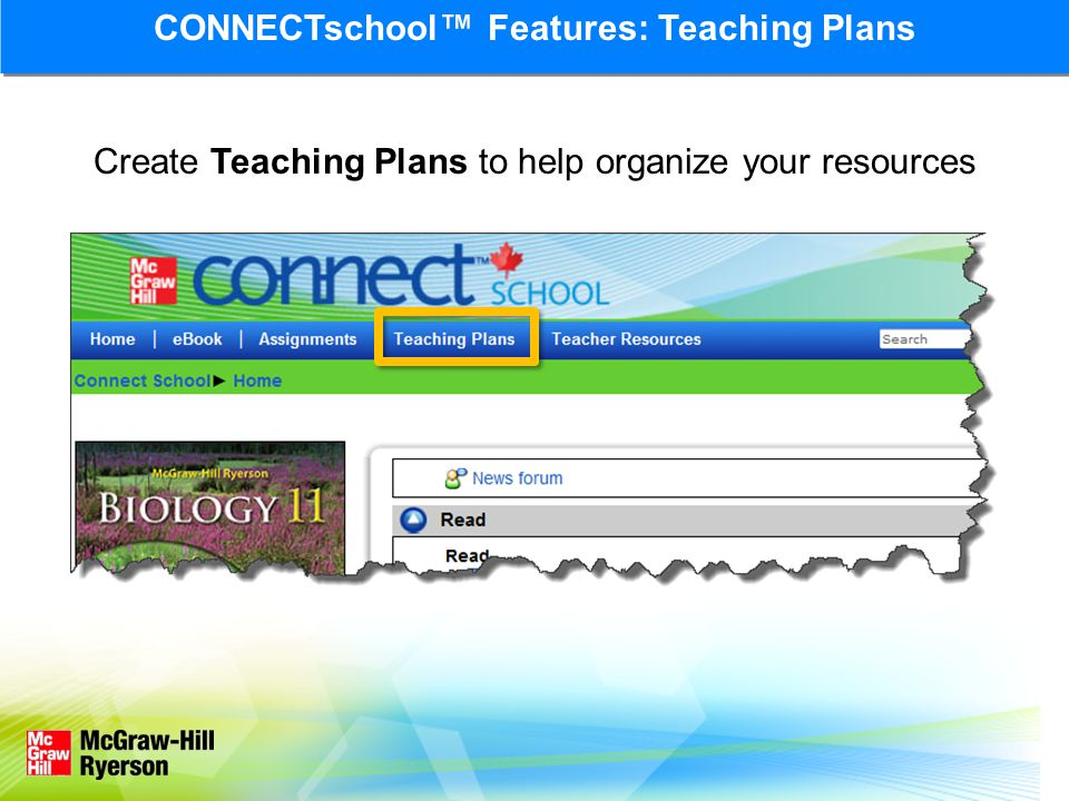 Create Teaching Plans to help organize your resources CONNECTschool™ Features: Teaching Plans