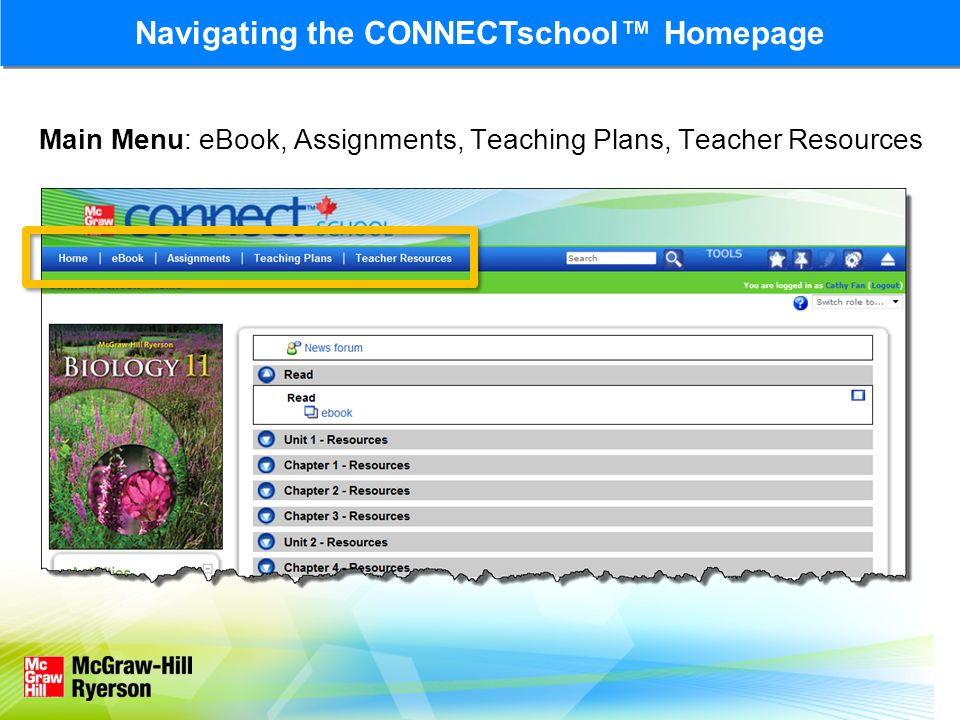 Navigating the CONNECTschool™ Homepage Main Menu: eBook, Assignments, Teaching Plans, Teacher Resources
