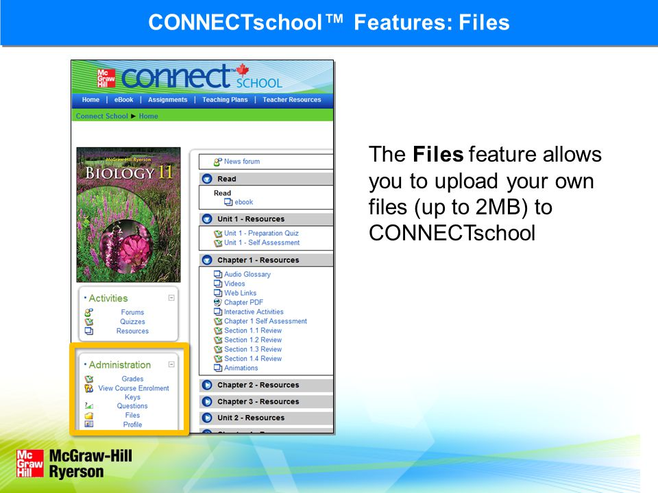 The Files feature allows you to upload your own files (up to 2MB) to CONNECTschool CONNECTschool™ Features: Files