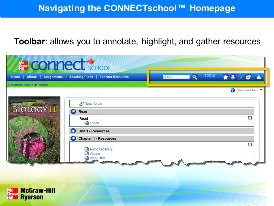 Navigating the CONNECTschool™ Homepage Toolbar: allows you to annotate, highlight, and gather resources