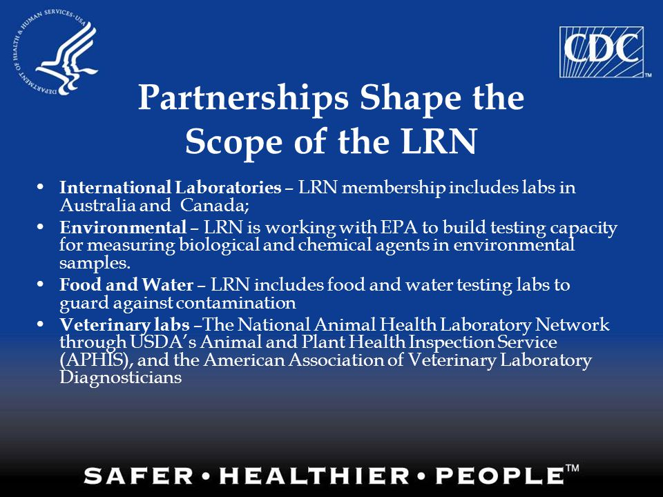 Partnerships Shape the Scope of the LRN International Laboratories – LRN membership includes labs in Australia and Canada; Environmental – LRN is work
