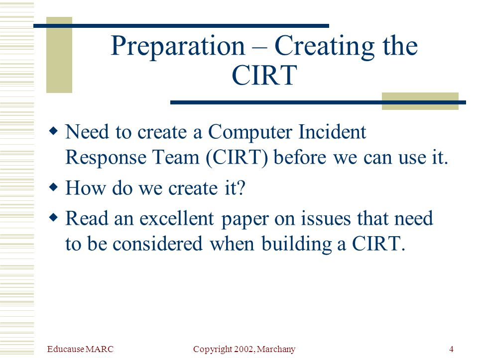 Educause MARC Copyright 2002, Marchany3 Incident Response Steps  Dave Dittrich, Univ.