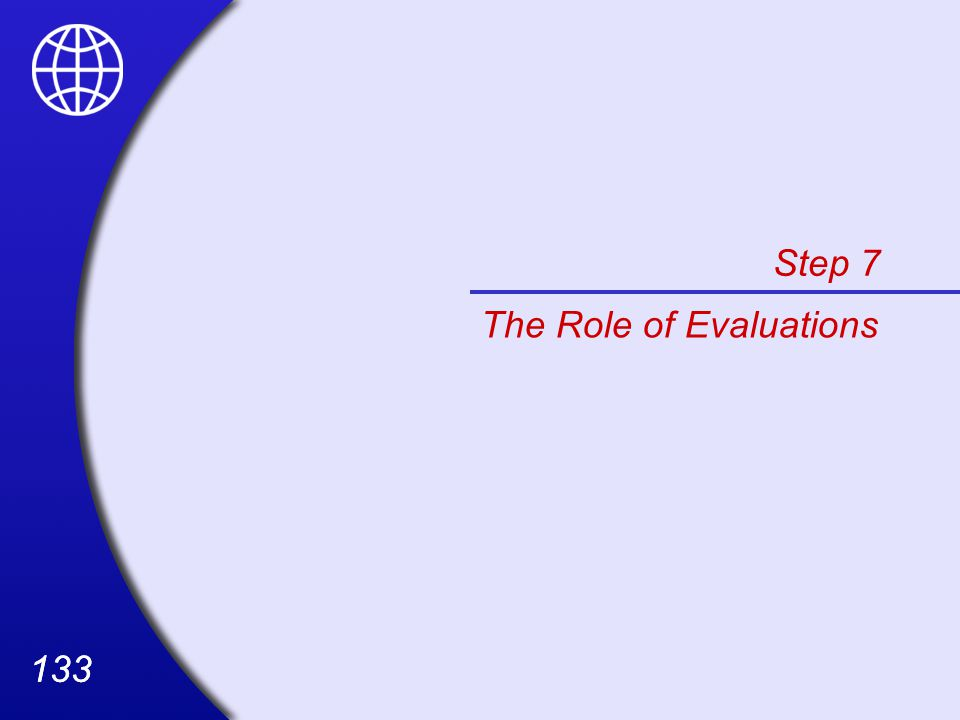 133 Step 7 The Role of Evaluations