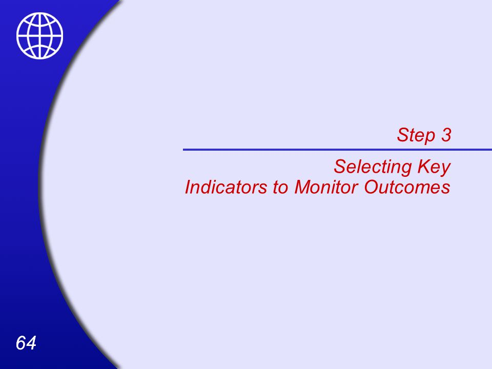 64 Step 3 Selecting Key Indicators to Monitor Outcomes