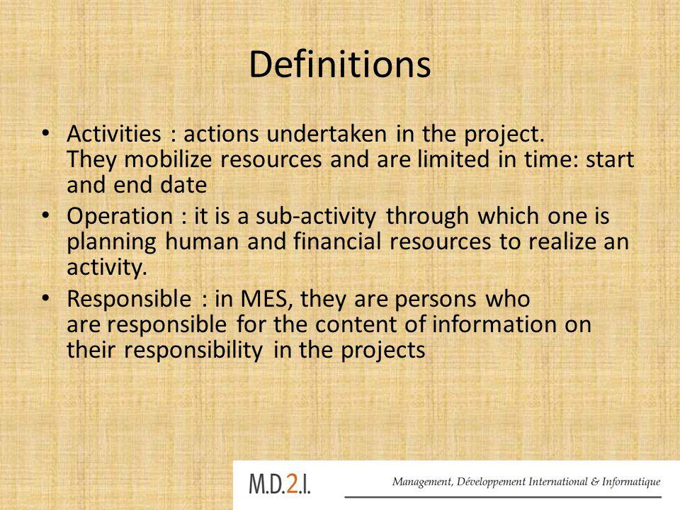 Definitions Activities : actions undertaken in the project.