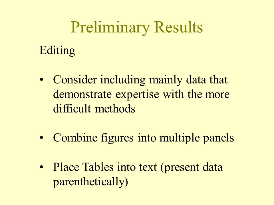 Preliminary Results Editing Consider including mainly data that demonstrate expertise with the more difficult methods Combine figures into multiple pa