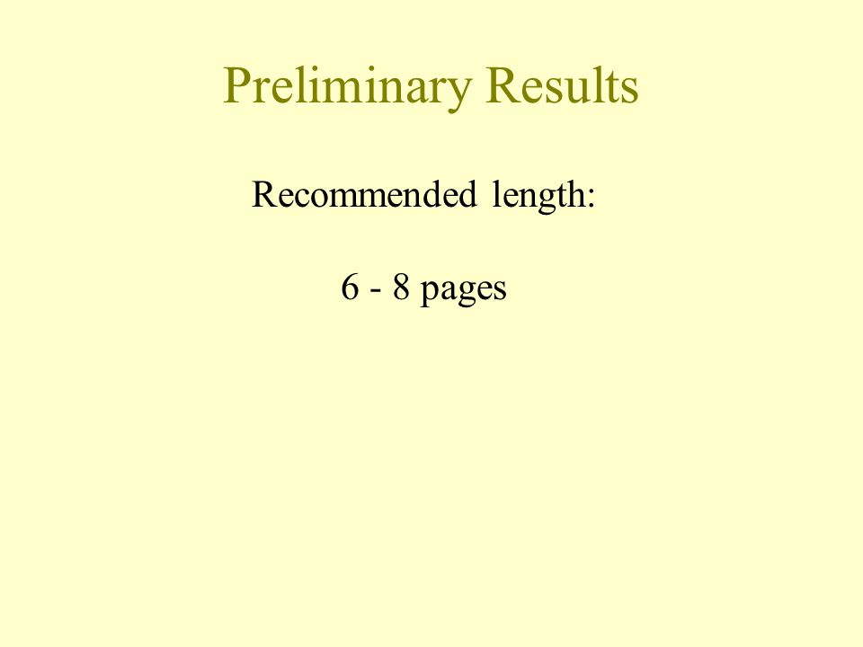 Preliminary Results Recommended length: 6 - 8 pages