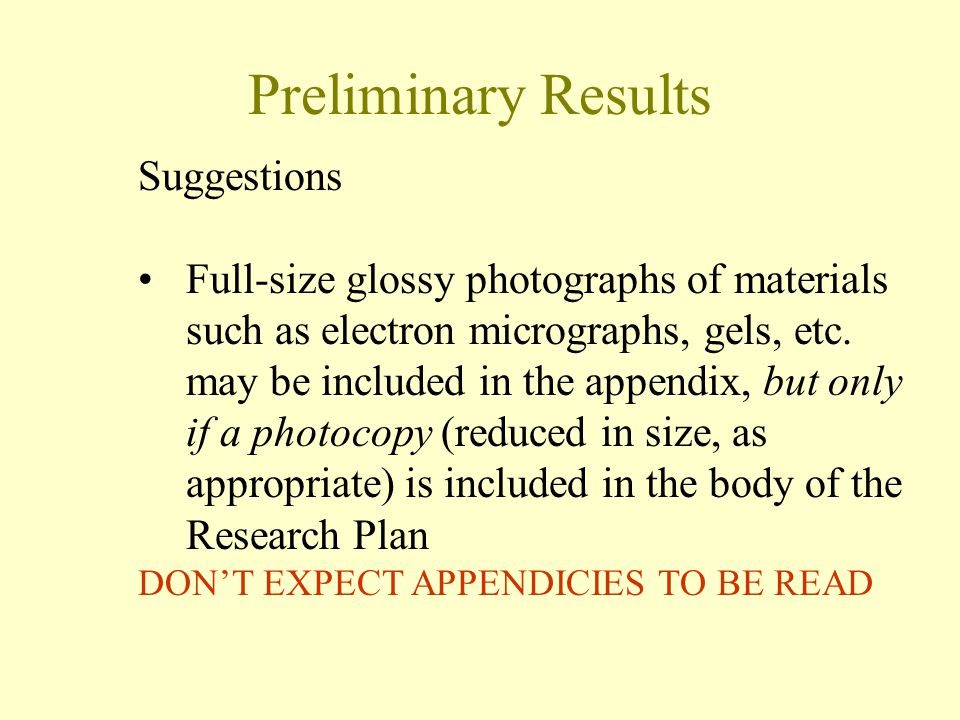 Preliminary Results Suggestions Full-size glossy photographs of materials such as electron micrographs, gels, etc.