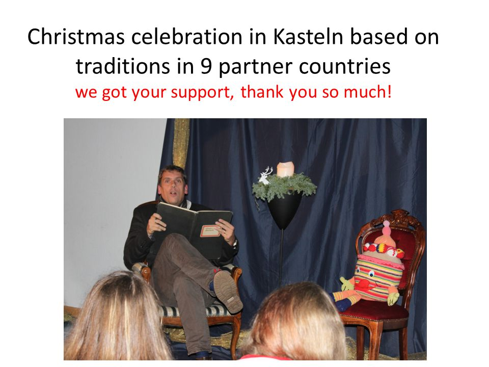 Christmas celebration in Kasteln based on traditions in 9 partner countries we got your support, thank you so much!