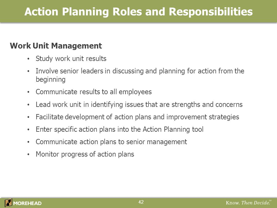 Work Unit Management Study work unit results Involve senior leaders in discussing and planning for action from the beginning Communicate results to al